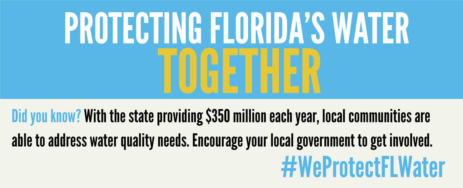 DYK? With the state providing $350 million each year, local communities are able to address water quality needs. Encourage your local government to get involved. #WeProtectFLWater