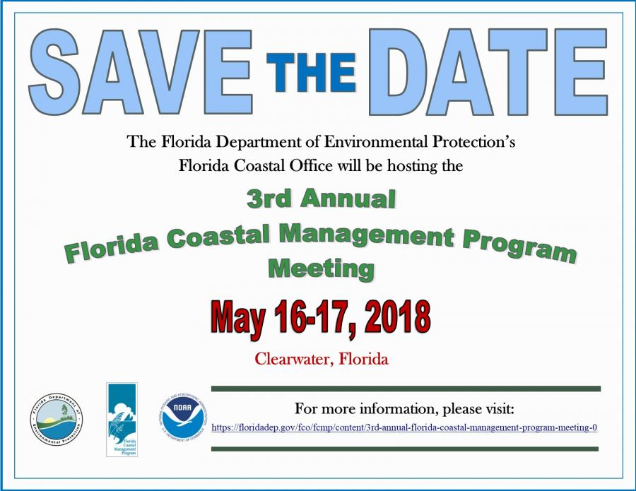 A Save the Date graphic announcing the 3rd Annual, Florida Coastal Management Program meeting hosted May 16 through May 17, 2018 in Clearwater Florida.